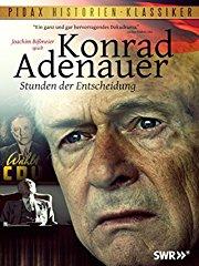 Konrad Adenauer - Stunden der Entscheidung stream