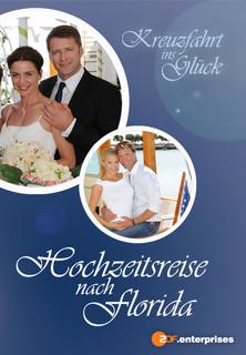 Film Kreuzfahrt ins Glück - Hochzeitsreise nach Florida Stream
