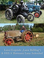 "Lanz (Legende ""Lanz Bulldog"")& HELA Hermann Lanz Aulendorf stream"