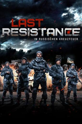 Last Resistance - Im russischen Kreuzfeuer Stream