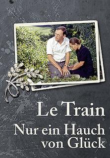 Le Train - Nur ein Hauch von Glück - stream