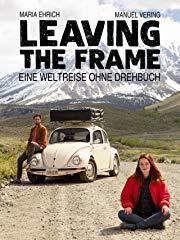 Leaving The Frame - Eine Weltreise ohne Drehbuch Stream