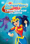 LEGO DC Super Hero Girls - Die Legenden von Atlantis stream
