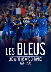 Les Bleus – Ein anderer Blick auf Frankreichs Geschichte, 1996–2016 stream