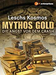 Leschs Kosmos: Mythos Gold - Die Angst vor dem Crash Stream