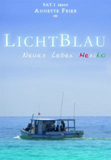 Lichtblau - Neues Leben in Mexiko stream