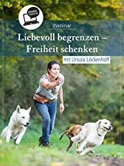 Liebevoll begrenzen - Freiheit schenken. Mit Ursula Löckenhoff stream