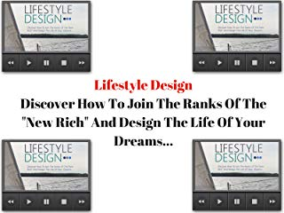 """Lifestyle Design: Discover How To Join The Ranks Of The""""New Rich"""" And Design The Life Of Your Dreams! Stream"""