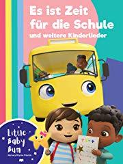 Little Baby Bum - Es ist Zeit für die Schule und weitere Kinderlieder stream