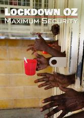 Lockdown Oz: Maximum Security stream