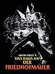 Lucio Fulci's: Das Haus an der Friedhofmauer stream