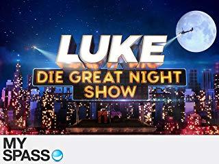 LUKE! Die Greatnightshow stream