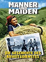Männer und Maiden - Die Geschichte des Arbeitsdienstes stream