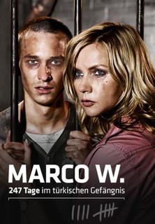 Marco W. - 247 Tage im türkischen Gefängnis stream