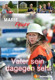 Marie fängt Feuer - Vater sein dagegen sehr stream
