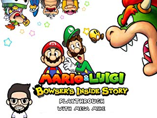 Mario & Luigi Bowser's Inside Story Playthrough With Mega Mike stream