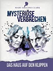 Mary Higgins Clark - Mysteriöse Verbrechen: Das Haus auf den Klippen Stream