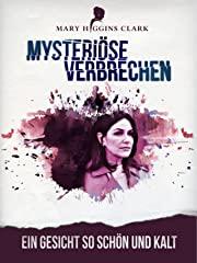 Mary Higgins Clark - Mysteriöse Verbrechen: Ein Gesicht so schön und kalt Stream