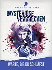 Mary Higgins Clark - Mysteriöse Verbrechen: Warte, bis du schläfst Stream