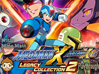 Mega Man X Legacy Collection 2 Mega Man X6 Playthrough With Mojo Matt stream