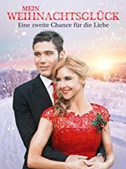 Mein Weihnachtsglück: Eine zweite Chance für die Liebe Stream