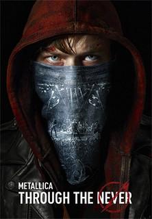 Metallica - Through The Never stream