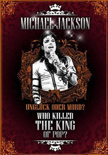 Michael Jackson - Who killed the King of Pop? stream