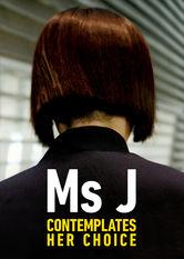 Miss J Contemplates Her Choice Stream