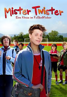 Mister Twister: Eine Klasse im Fußballfieber - stream