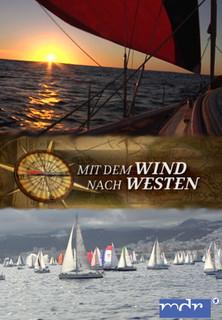 Mit dem Wind nach Westen - Auf der Kolumbusroute nach Amerika stream