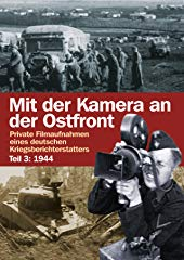 Mit der Kamera an der Ostfront Jahr 1944 stream