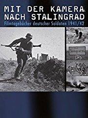 Mit der Kamera nach Stalingrad stream