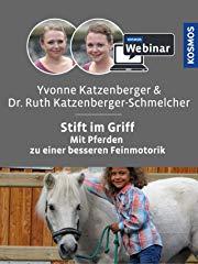 Mit Pferden zu einer besseren Feinmotorik: den Stift im Griff. Mit Yvonne Katzenberger und Dr. Ruth Katzenberger-Schmelcher stream
