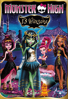 Monster High: 13 Wünsche stream