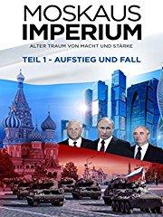Moskaus Imperium - Teil 1 - Aufstieg und Fall Stream