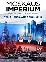 Moskaus Imperium - Teil 2 - Russlands Rückkehr Stream