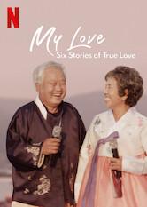 My Love: Sechs Geschichten wahrer Liebe Stream