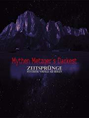 Mythen Metzgers Darkest Zeitsprünge stream