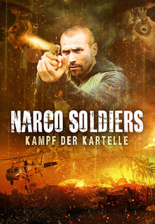 Narco Soldiers - Kampf der Kartelle - stream