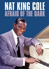 Nat King Cole: Afraid of the Dark stream
