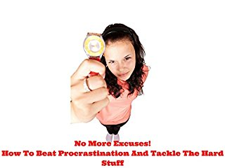 No More Excuses! How To Beat Procrastination stream