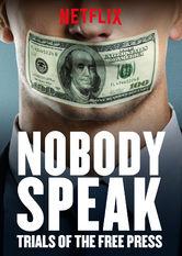 Nobody Speak: Die Fallstricke der Pressefreiheit stream