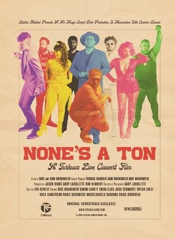 None's a Ton: A Turkuaz Live Concert Film stream