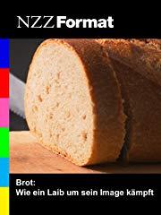 NZZ Format - Brot: Wie ein Laib um sein Image kämpft stream