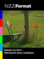 NZZ Format - Daheim im Dorf: Sehnsucht nach Landleben stream
