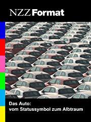 NZZ Format - Das Auto: vom Statussymbol zum Albtraum stream
