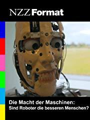 NZZ Format - Die Macht der Maschinen: Sind Roboter die besseren Menschen? stream