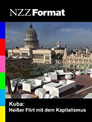 NZZ Format - Kuba: Heißer Flirt mit dem Kapitalismus Stream