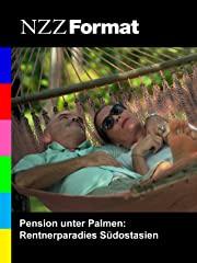 NZZ Format - Pension unter Palmen: Rentnerparadies Südostasien stream