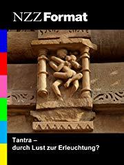 NZZ Format - Tantra: durch Lust zur Erleuchtung? Stream
